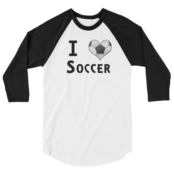I Love Soccer T-Shirt 3/4 sleeve raglan shirt