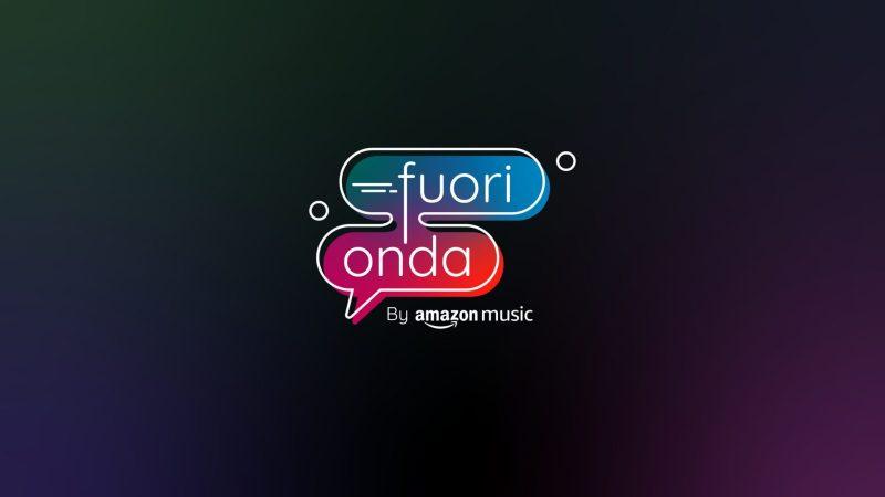 """Amazon Music presenta: """"Fuori Onda"""""""