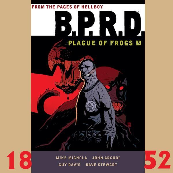 BPRD: Plague of Frogs, vol. 3,
