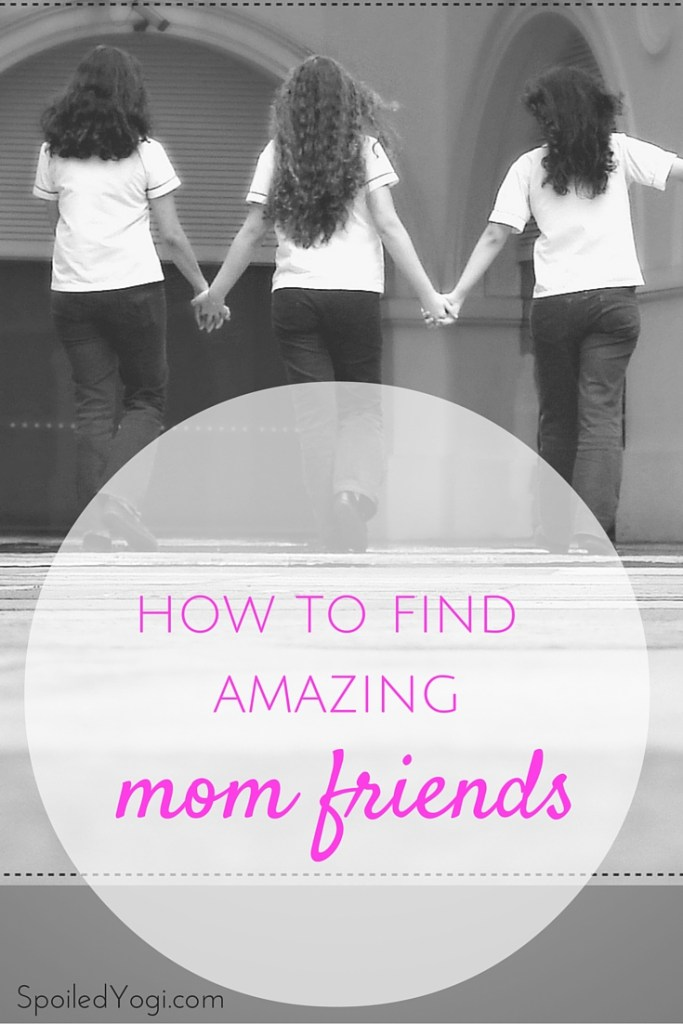 How to Find Mom Friends | SpoiledYogi.com