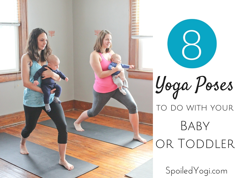 Baby Yoga 8 Yoga Poses To Do With Your Baby Or Toddler Spoiled Yogi