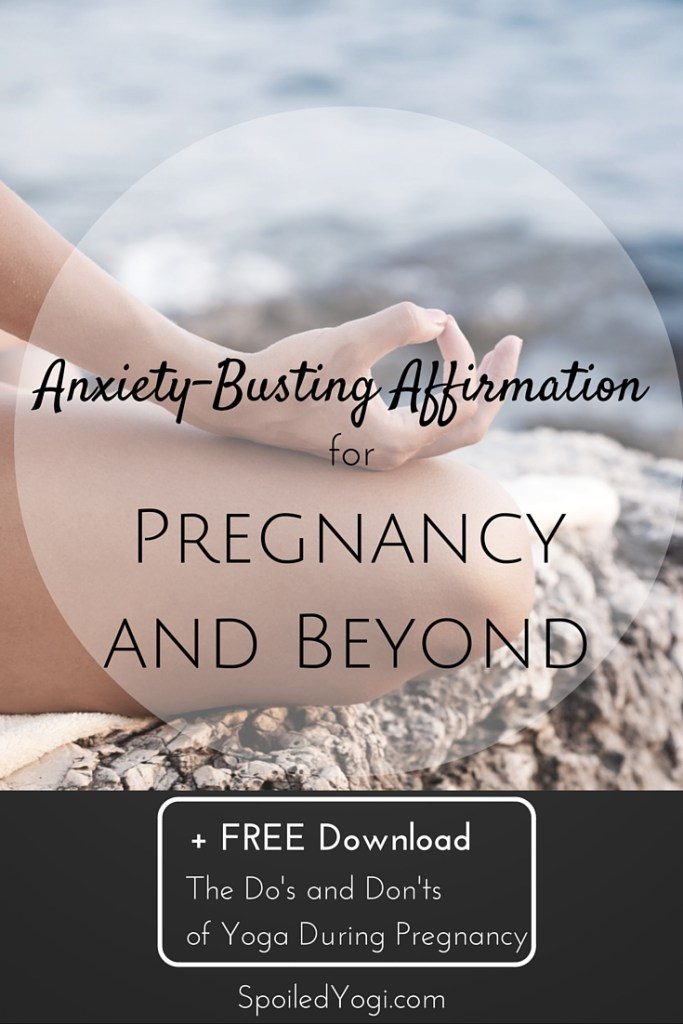 Anxiety-Busting Affirmation Meditation for during Pregnancy and Parenting | Try this affirmation meditation to help you manage anxiety during pregnancy and parenting. | SpoiledYogi.com