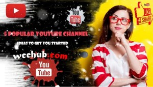 5 Popular YouTube Channel Ideas to Get You Started