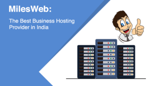MilesWeb: The Best Business Hosting Provider in India