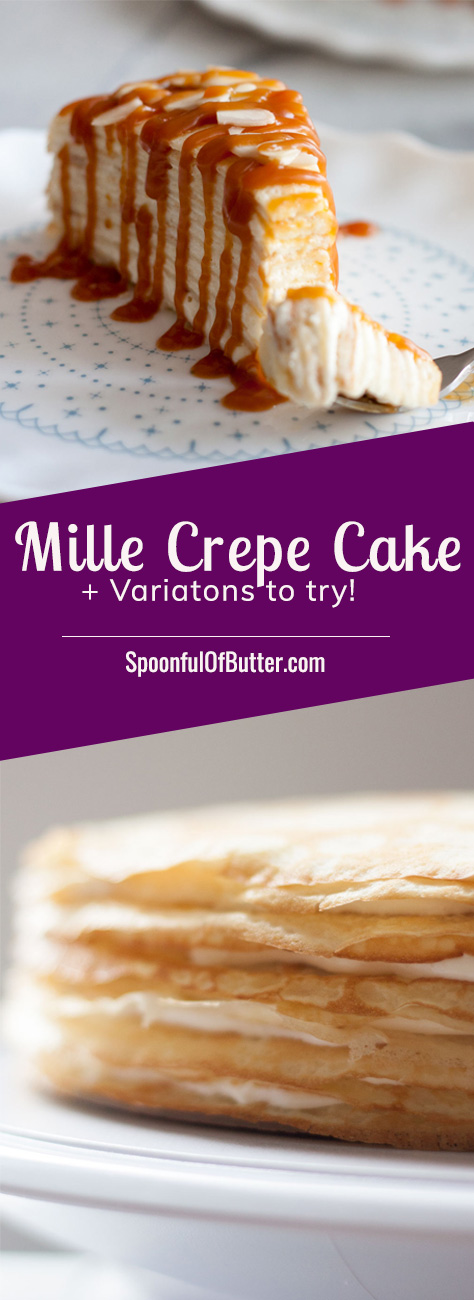 Decadent, classic French cake consisting of 12 layers of paper thin crepes separated with pastry cream, plus variations on how you can serve it in different ways just by adding 1 or 2 ingredients! | www.SpoonfulOfButter.com