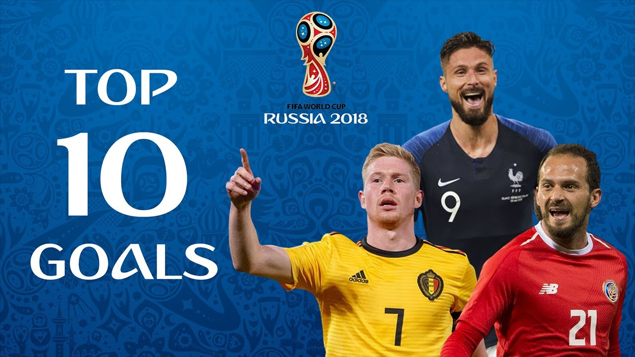 TOP 10 GOALS WORLD CUP 2018 REMAKE BY PABLITO x ANGEL