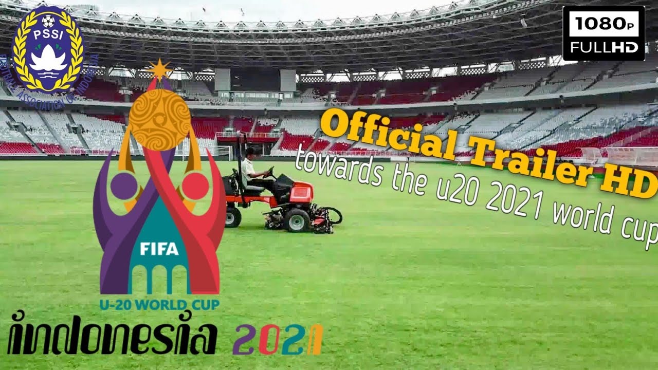 Official Trailer Indonesia to host FIFA U-20 World Cup 2021