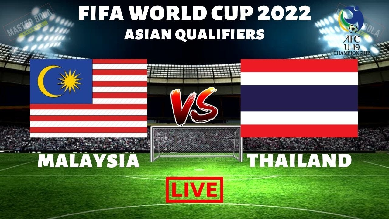 ? [LIVE] Malaysia vs Thailand | World Cup 2022 Asian Qualifiers