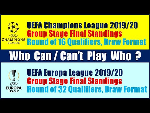 2019/20 UEFA Champions League, Europa League : Group Stage Final Standings, Round of 16 / 32 Draw