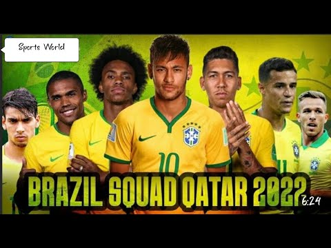 BRAZIL POTENTIAL SQUAD FOR FIFA WORLD CUP 2022 QATAR