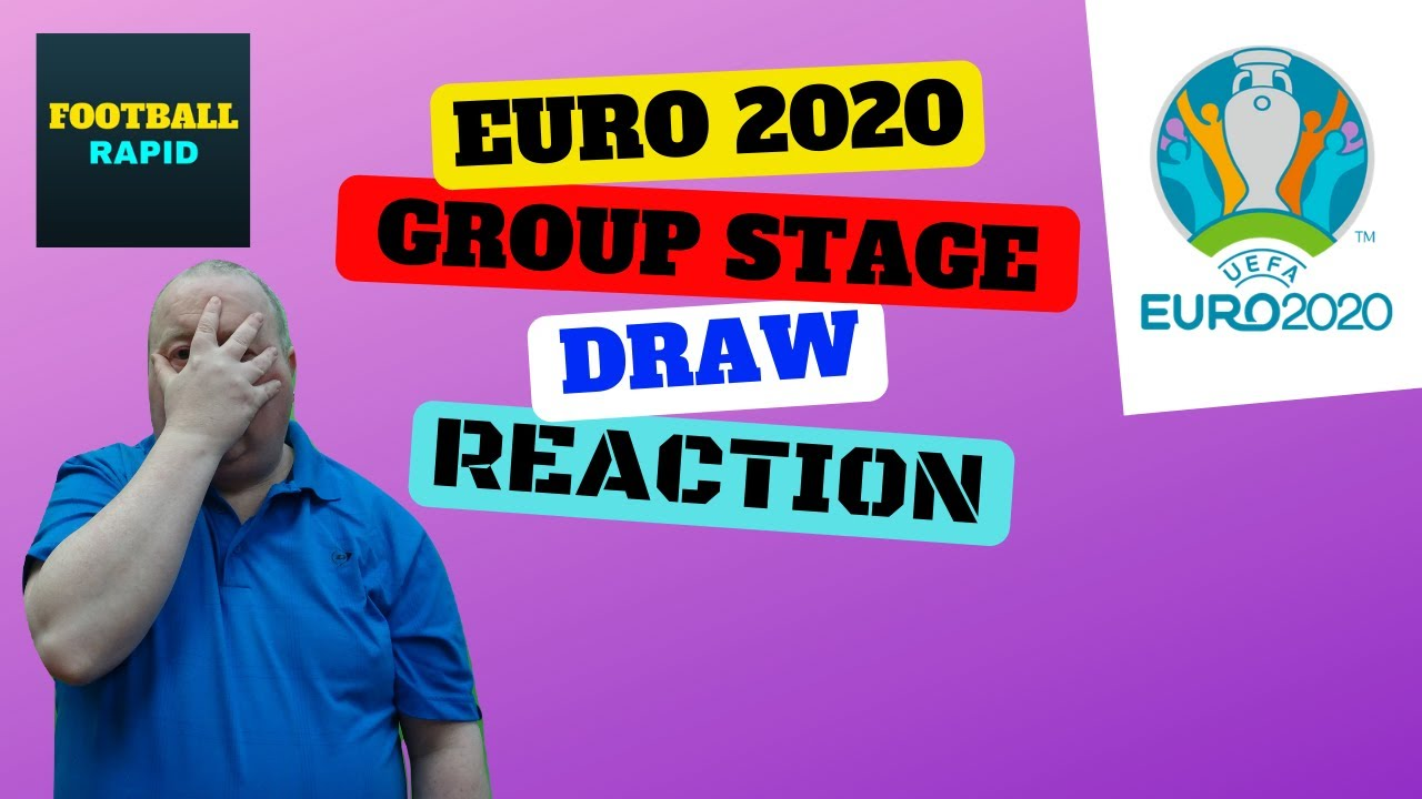 Euro 2020 group stage draw reaction.2019/20