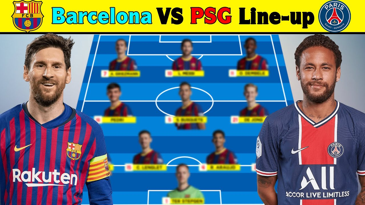 Barcelona Vs PSG UEFA Champions League Line-up 2021. PSG Vs Barcelona Playing XI in UCL.