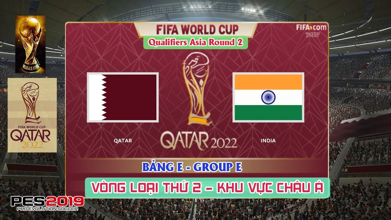 ? Qatar vs India | FIFA WORLD CUP 2022 | L??t Tr?n 2 | Prediction | Gameplay | PES 2019 (PC)