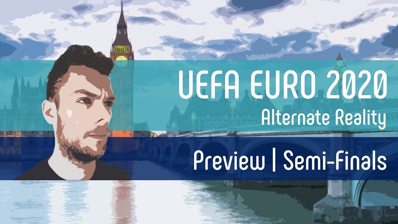 Semi-Finals Preview with Tony Tracksuit   UEFA EURO 2020   Alternate Reality