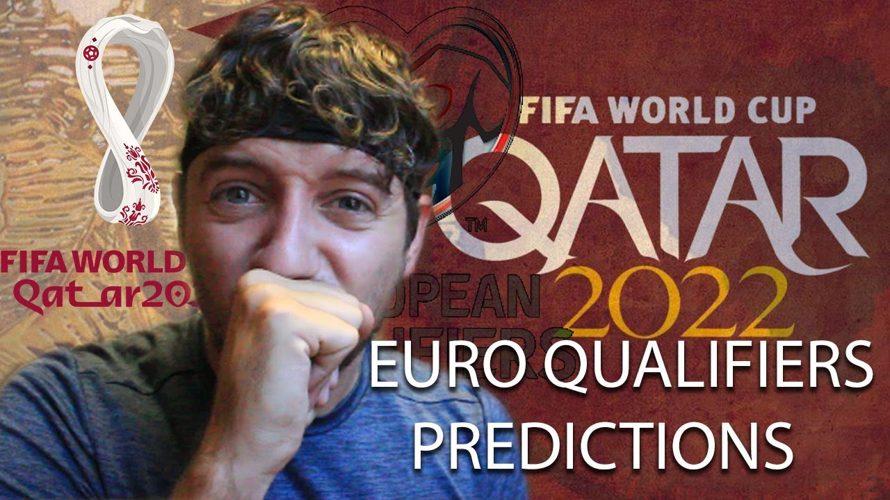 WORLD CUP 2022 EUROPEAN QUALIFIERS PREDICTION!