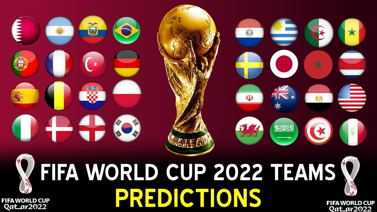 FIFA World Cup 2022 Qualifying Teams Predictions: 32 Teams for FIFA 2022 Qatar World Cup