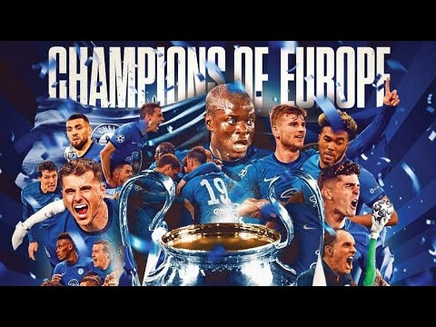 Chelsea FC - Champions of Europe    The Movie    • UEFA Champions League 2021 •