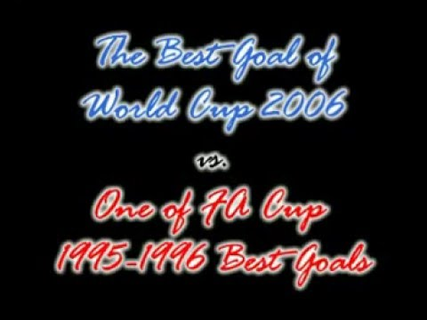 Best World Cup 2006 Goal VS Best FA Cup 1996 Goal