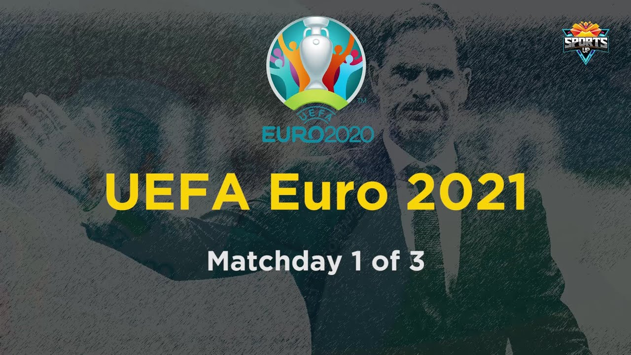 UEFA Euro 2020/2021 Match Day 1 of 3 Results | Sports Up