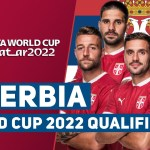 SERBIA SQUAD FIFA WORLD CUP 2022 - EUROPE QUALIFIER