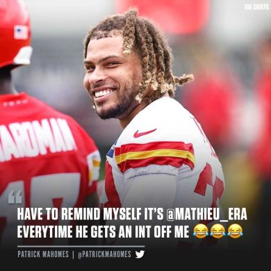 Mahomes knows  is just that good....