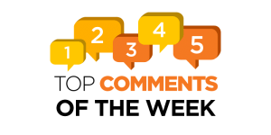 Top Comments of the Week (08/18)