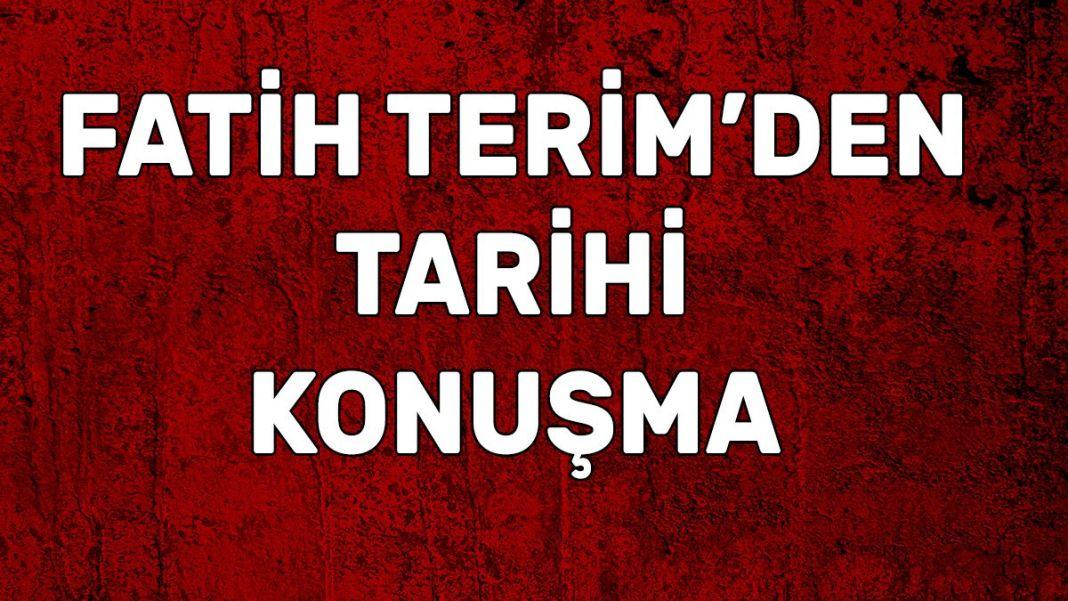 Fatih Terim'den tarihi konuşma