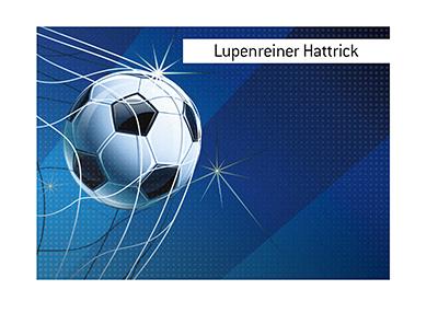 Lupenreiner Hattrick Definition What Does Lupenreiner Hattrick Mean