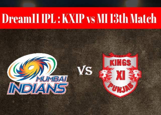 Dream11 IPL : KXIP vs MI