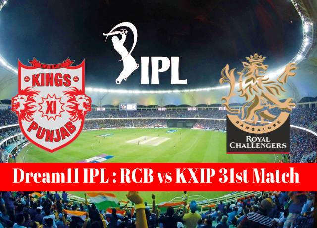 Dream11 IPL : RCB vs KXIP 31st match live streaming & score