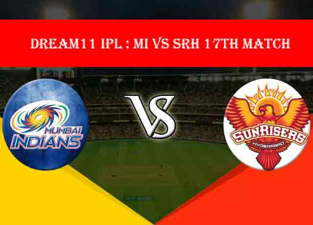 Dream11 IPL : MI vs SRH 17th match live streaming & score