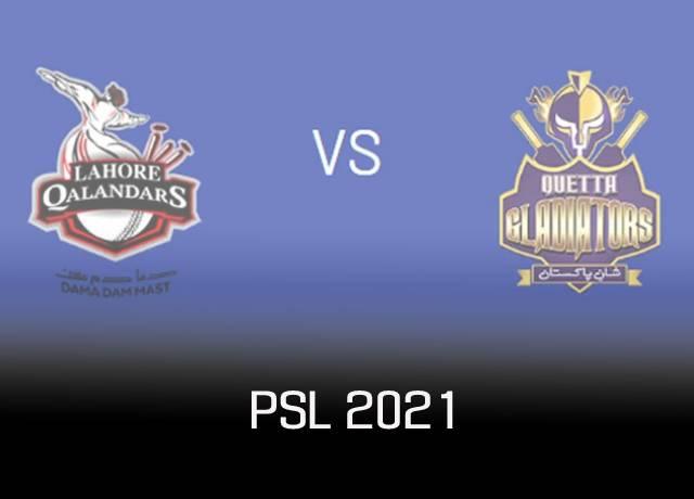 PSL 2021 : Lahore Qalandars vs Quetta Gladiators, 4th Match live score & streaming