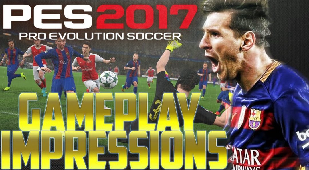 PES 2017 Gameplay Impressions