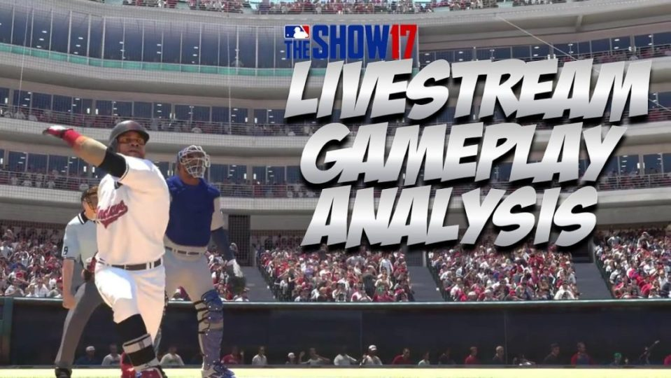 MLB The Show 17 Livestream Gameplay Analysis