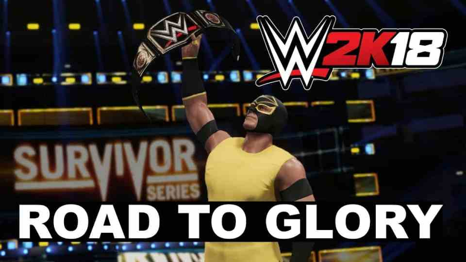 WWE 2K18 Road To Glory