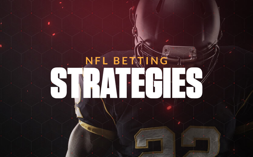 4 NFL Betting Strategies for Building a Bankroll