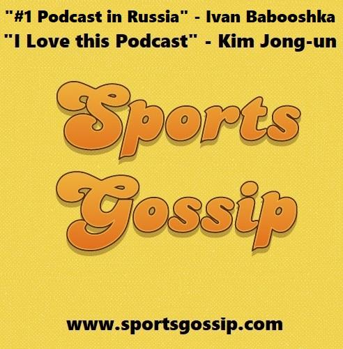 Check out SportsGossip.com's Latest Podcast — Episode #20
