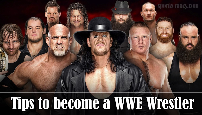 How to become a WWE Wrestler?