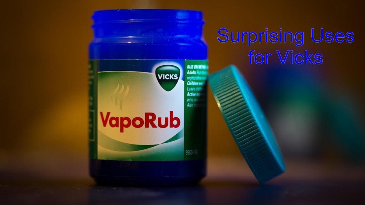 12 Most Surprising Uses for Vicks VapoRub