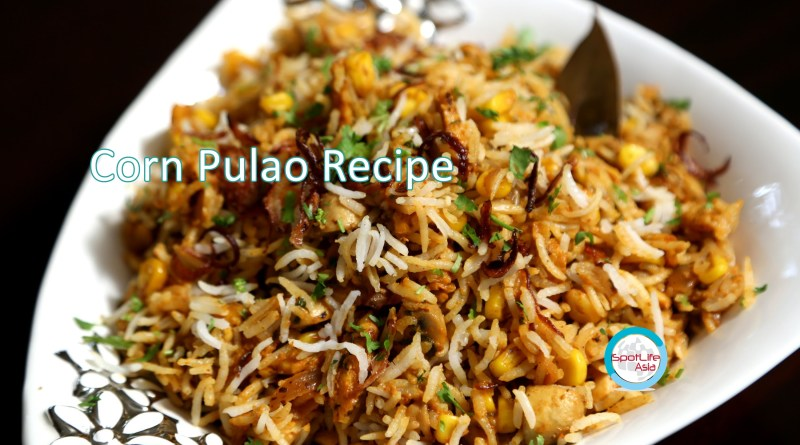 The Foodie: Corn Pulao