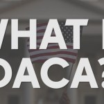 What does DACA mean for Dreamers?