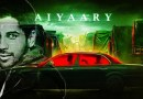 Movie Preview: Aiyaary