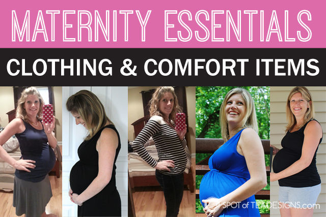 Maternity Essentials - what to wear to be comfortable during pregnancy   spotofteadesigns.com