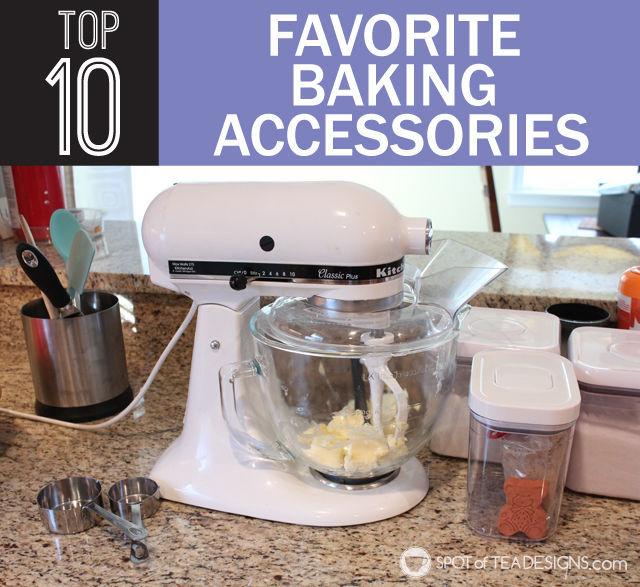 Top 10 Favorite #Baking Accessories. #wedding #registry help! | spotofteadesigns.com