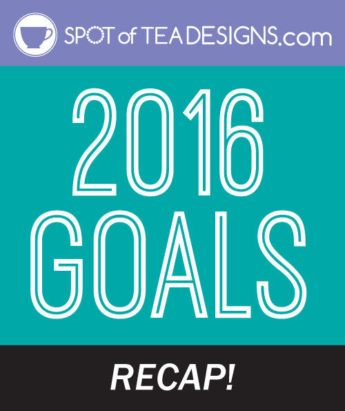 REcap of the 2016 goals from spotofteadesigns.com