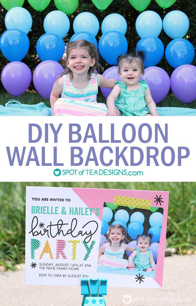 DIY Balloon Wall Backdrop - great for party invitations | spotofteadesigns.com