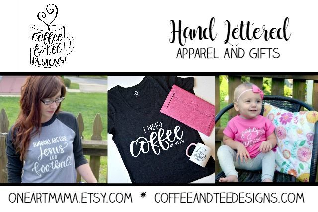 Featured Etsy Shop - https://www.etsy.com/shop/oneartmama - specializing in hand lettered apparel and gifts
