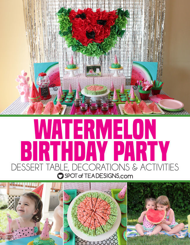 Watermelon Birthday Party Decorations Desserts And Activities Spot Of Tea Designs