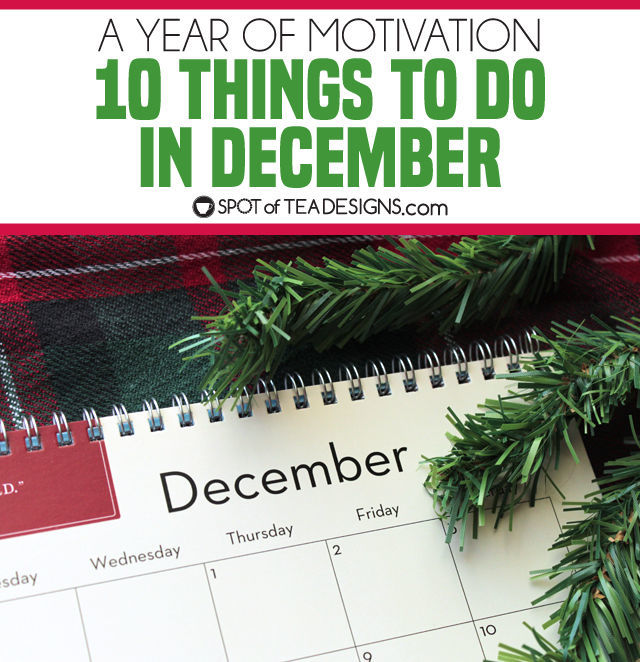 10 things to do in December to get you motivated for the upcoming season! | spotofteadesigns.com