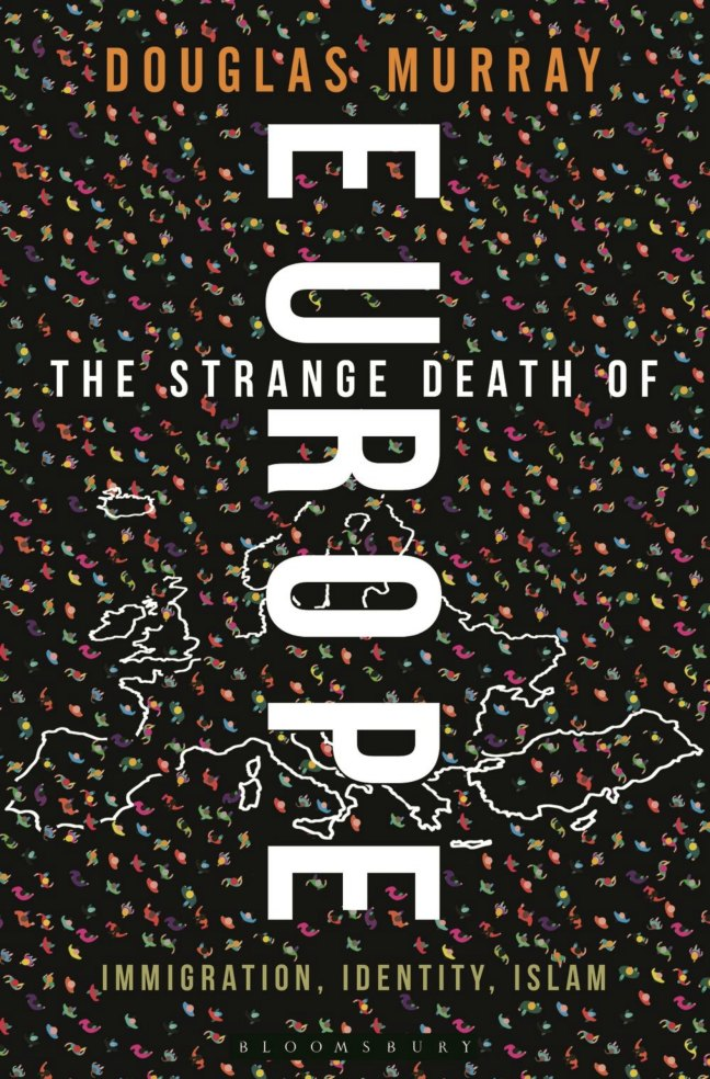 Douglas Murray, The Strange Death Of Europe: Immigration, Identity, Islam. Book cover.